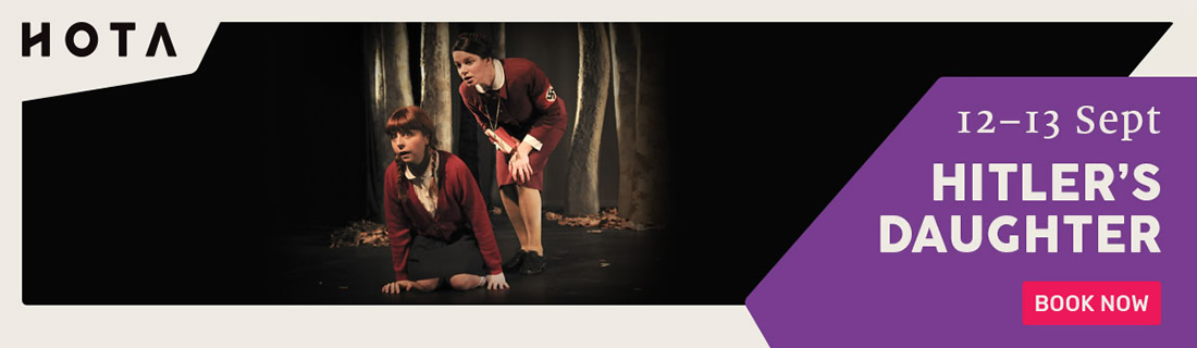 HOTA HITLERS DAUGHTER | 12-12 September | Book now