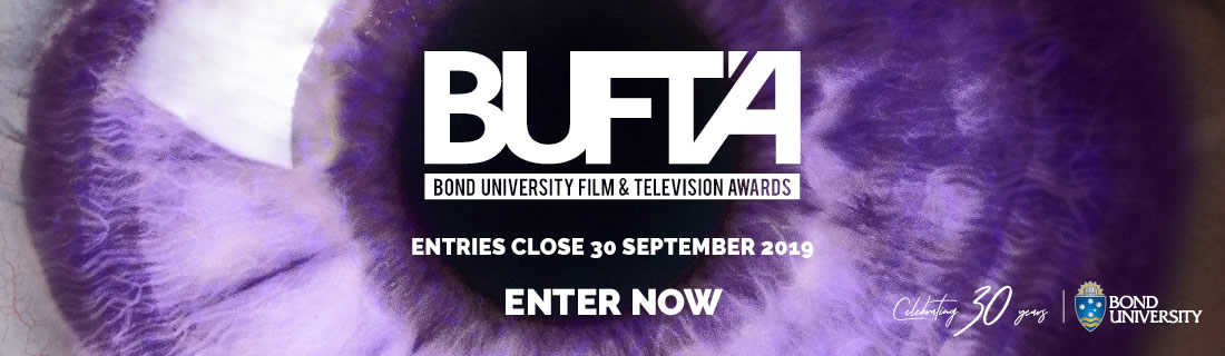 Bond University Film & Television Awards (BUFTA) - Enter Now